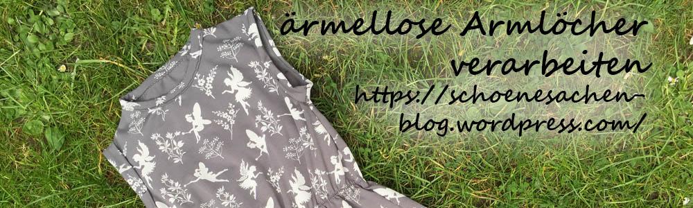 ärmellose Armlöcher von Shirts und Kleidern verarbeiten